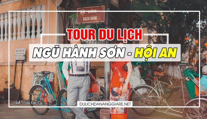 Tour Ngũ Hành Sơn Hội An